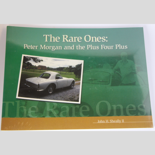 The Rare Ones - Peter Morgan and the Plus 4 Plus